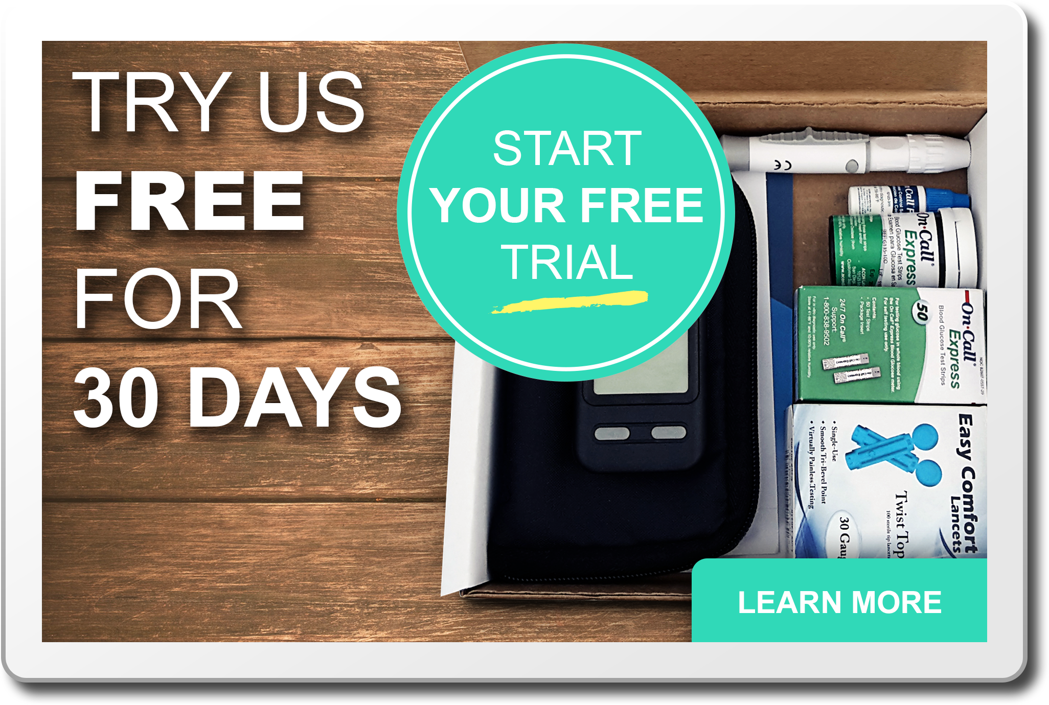 Try Us Free For 30 Days. Start Your Free Trial Now.  Learn More.